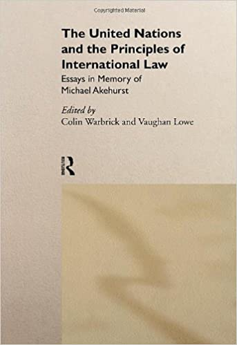 the united nations and the principles of international law essays the united nations and the principles of international law essays in memory of michael akehurst essays in honour of michael akehurst amazon co uk