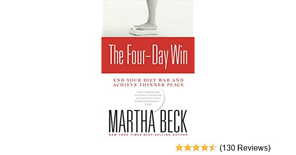 The Four-Day Win: End Your Diet War and Achieve Thinner Peace ...