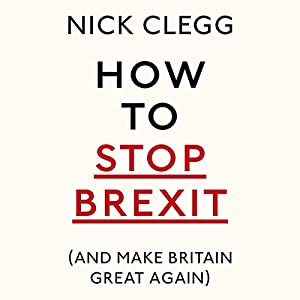 How to Stop Brexit (and Make Britain Great Again) Audiobook