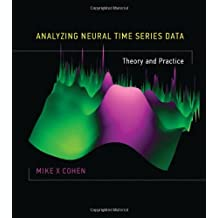 Analyzing Neural Time Series Data: Theory and Practice (The MIT Press)