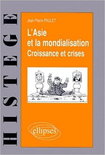 Livres L'Asie et la mondialisation : Croissance et crises epub pdf