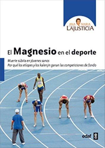 El magnesio en el deporte (Spanish Edition) by Ana Maria Lajusticia (2014-09-30): Ana Maria Lajusticia: Amazon.com: Books