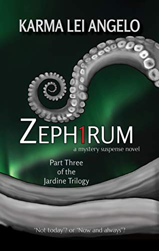 ZEPH1RUM: Part Three of THE JARDINE TRILOGY (FIBONACCI SERIES Book 3)