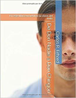 De Don Nadie a Don Chingón: En este libro encuentras la ...