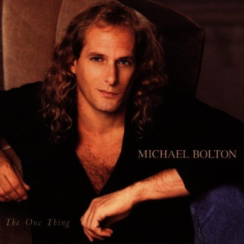 Michael Bolton - Michael Bolton - The One Thing - Columbia - 474355 2 By Michael Bolton - Zortam Music