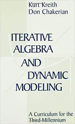 Book Iterative Algebra and Dynamic Modeling: A Curriculum for the Third Millennium (Textbooks in Mathematical Sciences)