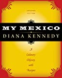 My Mexico, Diana Kennedy, 029274840X