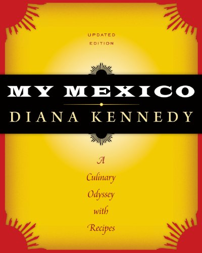 My Mexico: A Culinary Odyssey with Recipes (The William and Bettye Nowlin Series in Art, History, and Culture of the Wes