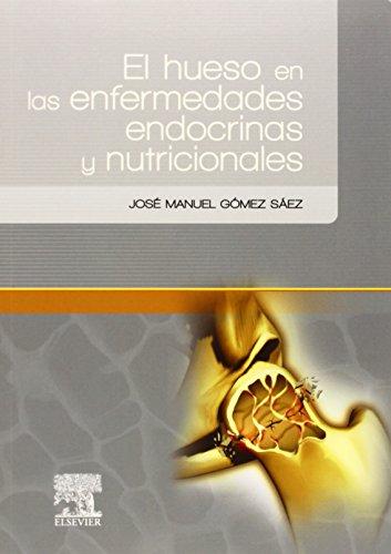 Descargar Libro El Hueso En Las Enfermedades Endocrinas Y Nutricionales José Manuel Gómez Sáez