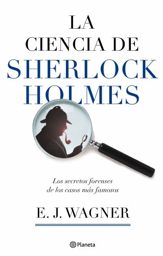 Descargar Libro La Ciencia De Sherlock Holmes ) E. J. Wagner