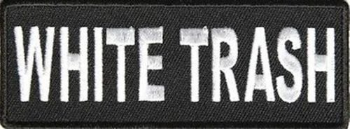 WHITE TRASH FUN FUNNY NEW HIGH QUALITY Embroidered Biker Vest Patch! PAT-2980 heygidday