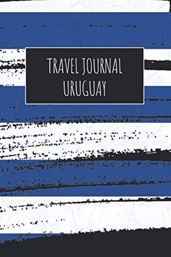 Travel Journal Uruguay: 6x9 Travel Notebook or Diary with prompts, Checklists and Bucketlists...