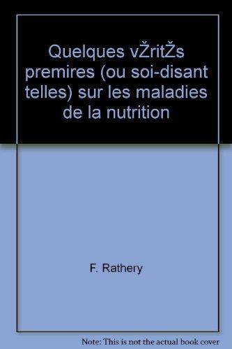 Quelques Vérités Premières Ou Soi-disant Telles Sur Les Maladies De La Nutrition