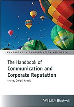 The Handbook of Communication and Corporate Reputation (Handbooks in Communication and Media) (2015-06-22)
