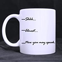 Shhh...Now You May Speak White Ceramic Coffee Mugs Cup, Funny Fill Line Measuring Cup Coffee Mug - 11oz sizes
