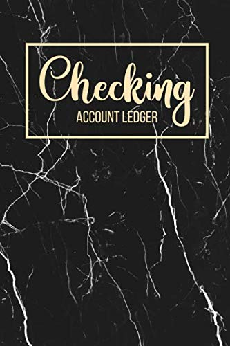 Checking Account Ledger: 6 Column Payment Record, Record and Tracker Log Book, Personal Checking Account Balance Register, Checking Account Transaction Register (checkbook ledger) (Number Of Bank Accounts In The Us)