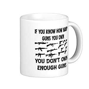 If You Know How Many Guns You Own - 11-oz Shooter Hunting Buck NRA Coffee Mug Cup Made of White Ceramic with Large Handle is Perfect Gift Idea for your Rifle or Pistol Loving Dad Grandpa Fathers Day