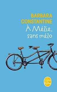 À Mélie, sans mélo : roman, Constantine, Barbara