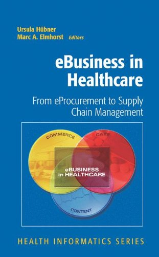 Read Online eBusiness in Healthcare: From eProcurement to Supply Chain Management (Health Informatics) pdf