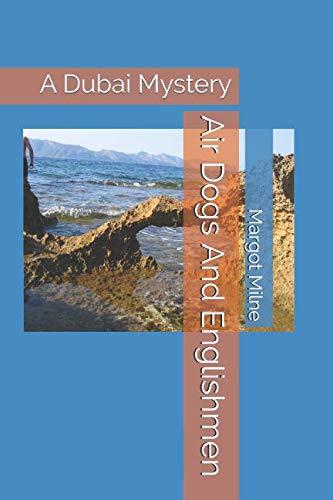 Air Dogs And Englishmen: A Dubai Mystery