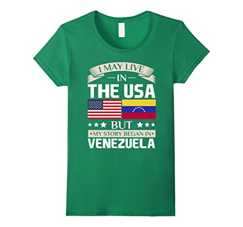 Womens May Live in USA Story Began in Venezuela Flag T-Shirt Small Kelly Green