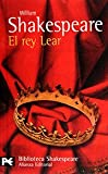 El rey Lear / King Lear (Biblioteca Shakespeare) (Spanish Edition)