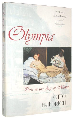 Olympia: Paris in the Age of Manet by Otto Friedrich - Olympia In Mall