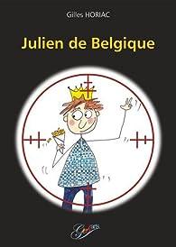 Julien de Belgique par Gilles Horiac
