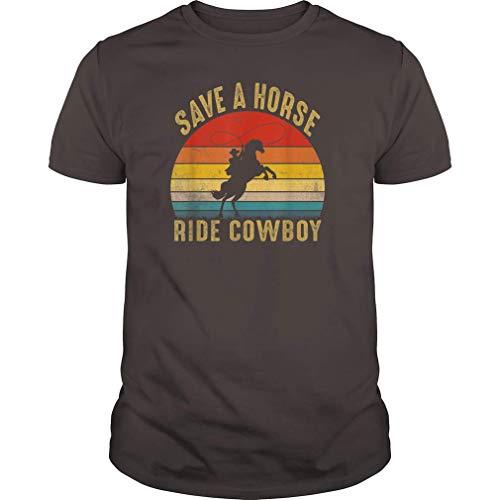 Save A Horse Ride Cowboy T-Shirt Vintage Cowboy Gift T-Shirt (Unisex T-Shirt;DarkChocolate;XL)