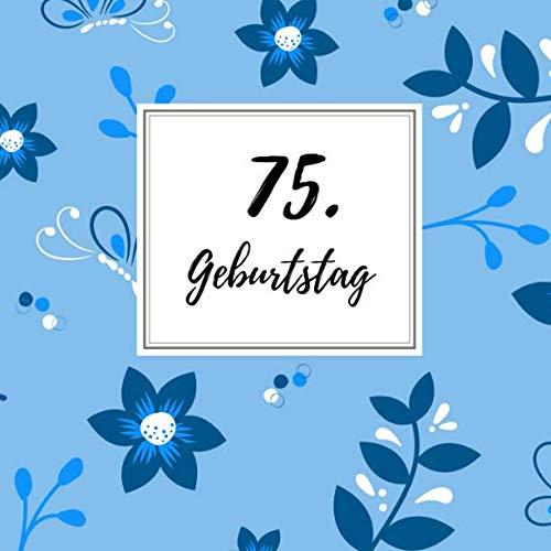 75. Geburtstag: Gästebuch zum Selbstgestalten und Eintragen von Glückwünschen   Format 21,5 x 21,5 cm   Motiv: Schmetterling blau (German Edition) (Herren-schmetterling)