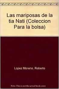 Las mariposas de la tia Nati (Coleccion Para la bolsa) (Spanish