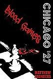 Chicago '27 Blood Games, Matthew Saunders, 146649512X