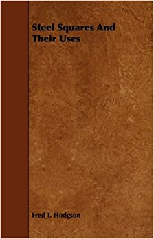 Book Steel Squares And Their Uses