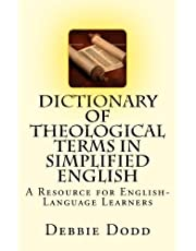 Dictionary of Theological Terms in Simplified English: A Resource for English-Language Learners