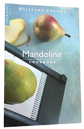 Mandoline: Cookbook (Williams-Sonoma Cookware Series)