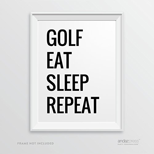Andaz Press Wall Art Decor Sign, 8.5 x 11-inch, Golf Eat Sleep Repeat, 1-Pack, Funny Father's Day Gift, Typographic Calligraphy Minimalist Black and White Poster for Dad, Man Cave Art, -