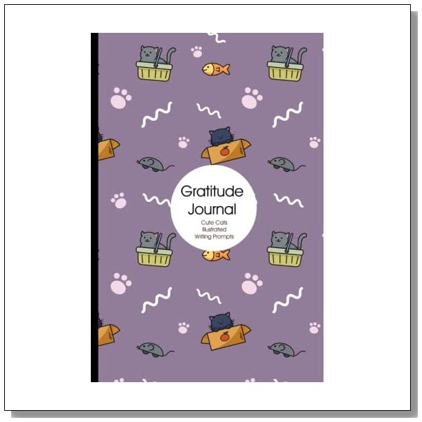 Gratitude Journal: Cute Cats - Purple: Funny full color pussy cat illustrated writing prompts Thankfulness Diary and Blessings Journal 6 x 9 (Illustrated Writing Prompts Gratitude Journal Paperback)