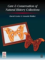 Care and Conservation of Natural History Collections (Conservation and Museology)