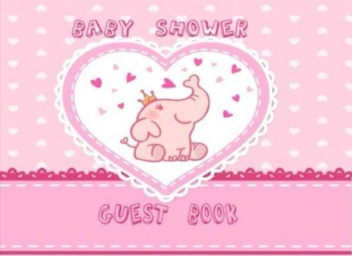Welcome Baby Guest Book: Elephant Pink. Baby Shower Guest Book Sign in for Girl. Modern Welcome Baby Message Book, Registry, Keepsake, Memory ... in Birthday Diary Baby Guest Book (Volume 2) pdf epub
