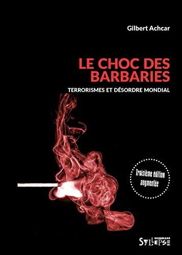 Le Choc des barbaries: Terrorismes et désordre mondial ...