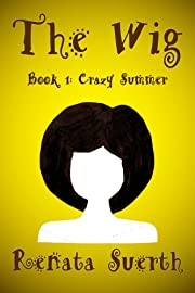THE WIG: Crazy Summer, 1 (childrens books ages 9-12, humor )
