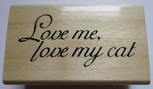 Anita's Love Me, Love My Cat Quote Words Writing Wooden Rubber -