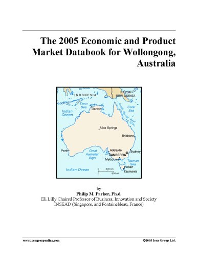 The 2005 Economic and Product Market Databook for Wollongong, Australia PDF ePub fb2 book