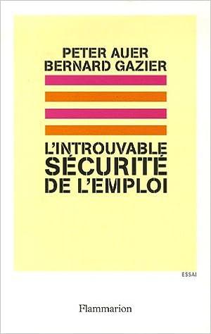 Téléchargez ebook pour mobile gratuitement L'introuvable sécurité de l'emploi PDF 208210575X by Peter Auer