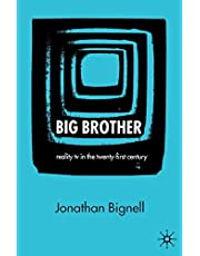 Big Brother: Reality TV in the Twenty-First Century