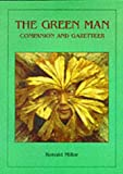 img - for The Green Man Companion and Gazetteer: His Origins, His History, His Folklore. His Meaning, and Where to Find Him: The Forest Spirit from the Past with a Vital Message for Today book / textbook / text book