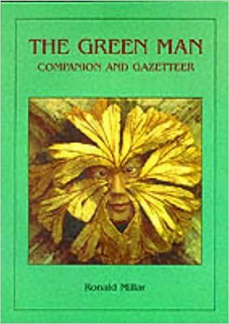 The Green Man Companion and Gazetteer: His Origins, His