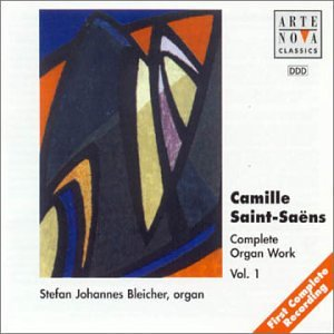 Saint-Saëns: Complete Organ Works, Vol. 1 by Arte Nova Records