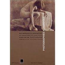 Photographies hongroises des romantismes aux avant-gardes