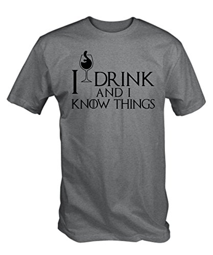 6TN Mens I Drink and I Know Things T Shirt ( Large , Grey )